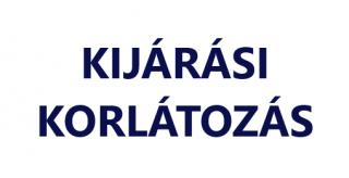 KIJÁRÁSI KORLÁTOZÁS